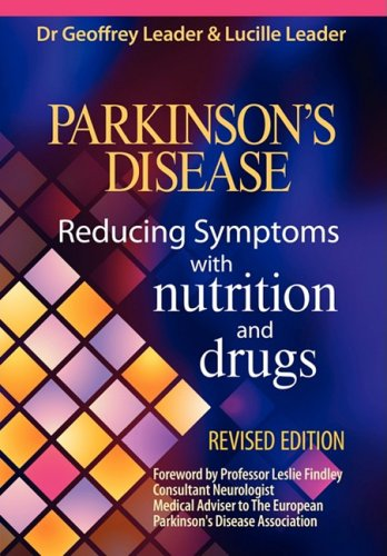 Parkinsons Disease Reducing Symptoms with Nutrition and Drugs. Revised Edition   2008 9780952605645 Front Cover