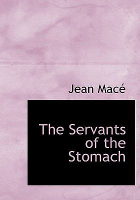 Servants of the Stomach N/A 9781113892645 Front Cover