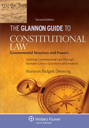The Glannon Guide to Constitutional Law: Governmental Structure and Powers: Learning Constitutional Law Through Multiple-Choice Questions and Analysis  2013 edition cover