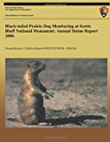 Black-Tailed Prairie Dog Monitoring at Scotts Bluff National Monument Annual Status Report 2006 N/A 9781492931645 Front Cover