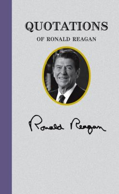 Quotations of Ronald Reagan  N/A 9781557090645 Front Cover