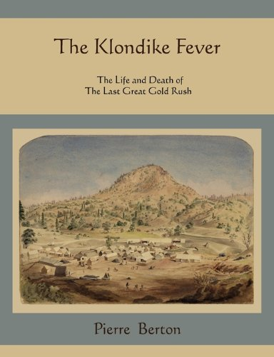 Klondike Fever The Life and Death of the Last Great Gold Rush N/A edition cover