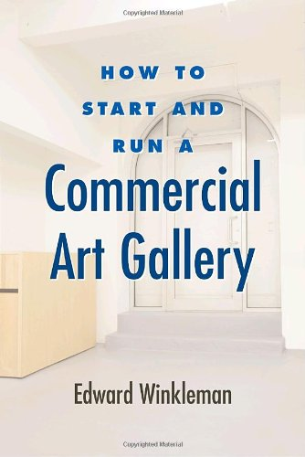 How to Start and Run a Commercial Art Gallery   2009 edition cover