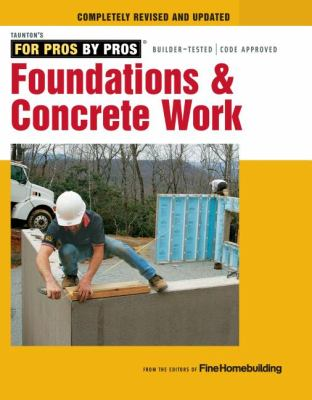 Foundations and Concrete Work Revised and Updated 2nd 2012 9781600857645 Front Cover