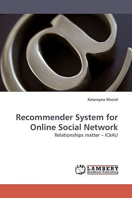 Recommender System for Online Social Network  2009 9783838315645 Front Cover