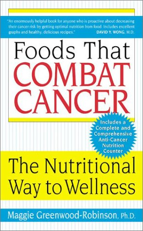 Foods That Combat Cancer The Nutritional Way to Wellness  2003 9780060505646 Front Cover