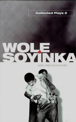 Wole Soyinka - Collected Plays   1996 edition cover