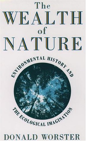 Wealth of Nature Environmental History and the Ecological Imagination  1993 (Reprint) edition cover