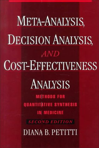 Meta-Analysis, Decision Analysis, and Cost-Effectiveness Analysis Methods for Quantitative Synthesis in Medicine 2nd 2000 (Revised) edition cover