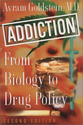 Addiction From Biology to Drug Policy 2nd 2001 (Revised) edition cover