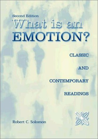 What Is an Emotion? Classic and Contemporary Readings 2nd 2003 (Revised) edition cover
