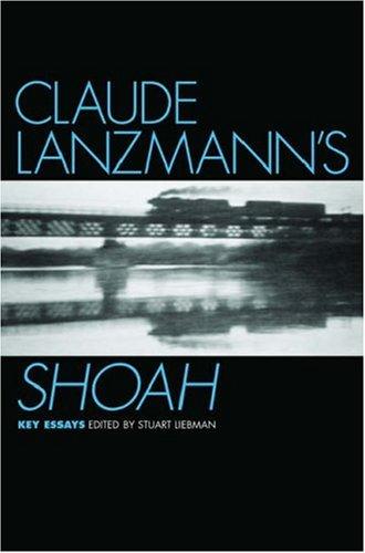 Claude Lanzmann's Shoah Key Essays  2006 edition cover