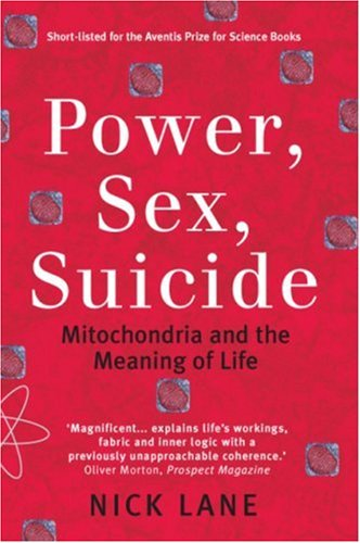 Power, Sex, Suicide Mitochondria and the Meaning of Life  2006 edition cover