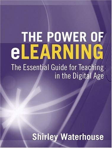 Power of eLearning The Essential Guide for Teaching in the Digital Age  2005 edition cover