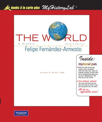 World A History, Volume 2, Books a la Carte Plus MyHistoryLab 2nd 2010 9780205742646 Front Cover