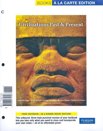 Civilizations Past & Present: Single Volume Edition, Books a La Carte Edition 12th 2010 9780205771646 Front Cover