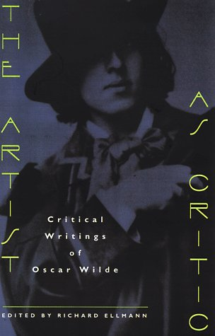 Artist as Critic Critical Writings of Oscar Wilde Reprint 9780226897646 Front Cover