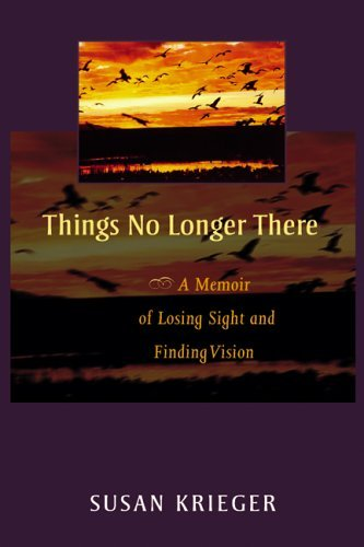 Things No Longer There A Memoir of Losing Sight and Finding Vision  2005 edition cover