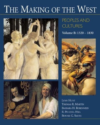 Making of the West Vol. B : Peoples and Cultures, 1320-1787 N/A edition cover