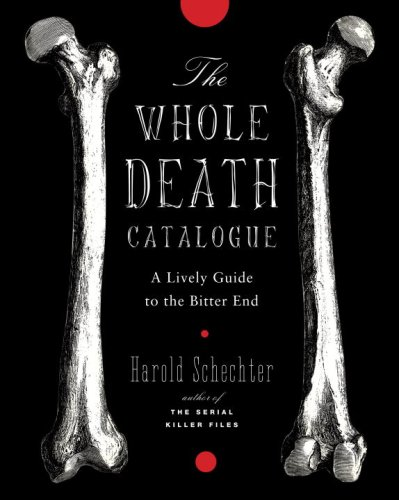 Whole Death Catalog A Lively Guide to the Bitter End  2009 edition cover