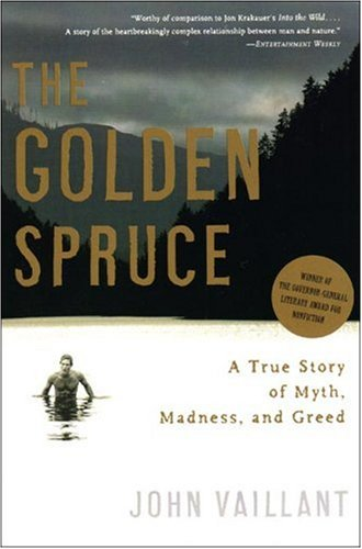 Golden Spruce A True Story of Myth, Madness, and Greed N/A edition cover