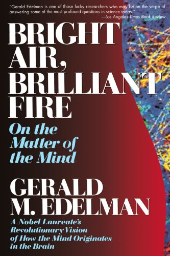 Bright Air, Brilliant Fire On the Matter of the Mind Reprint edition cover