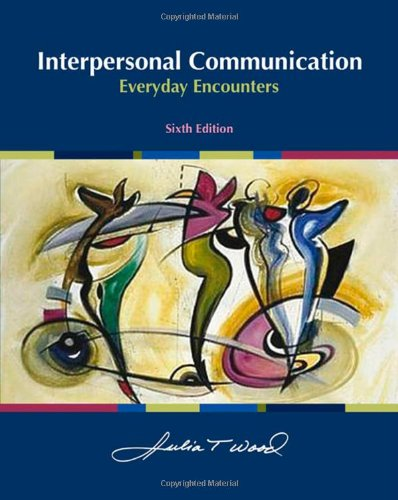 Interpersonal Communication Everyday Encounters 6th 2010 edition cover