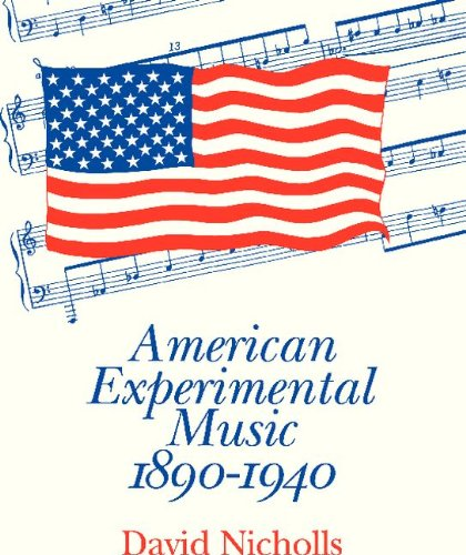 American Experimental Music, 1890-1940   1991 9780521424646 Front Cover