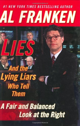 Lies and the Lying Liars Who Tell Them A Fair and Balanced Look at the Right  2003 9780525947646 Front Cover
