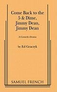 Come Back to the 5 and Dime, Jimmy Dean A Comedy Drama  1982 edition cover
