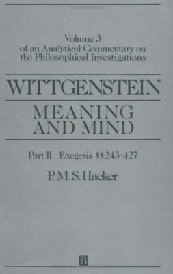 Wittgenstein Meaning and Mind - Of an Analytical Commentary on the Philosophical Investigations - Exegesis 243-247  1993 edition cover