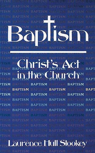 Baptism Christ's Act in the Church N/A 9780687023646 Front Cover