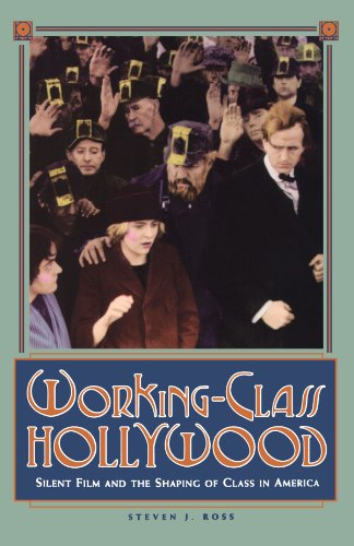 Working-Class Hollywood - Silent Film and the Shaping of Class in America   1999 edition cover