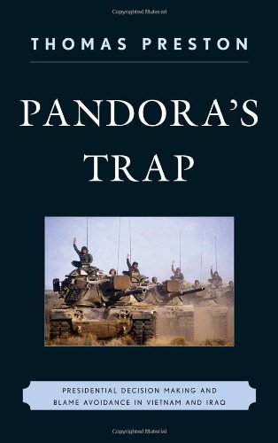 Pandora's Trap Presidential Decision Making and Blame Avoidance in Vietnam and Iraq N/A edition cover
