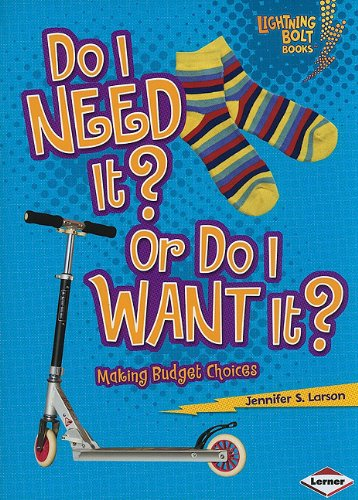 Do I Need It? or Do I Want It? Making Budget Choices  2010 edition cover