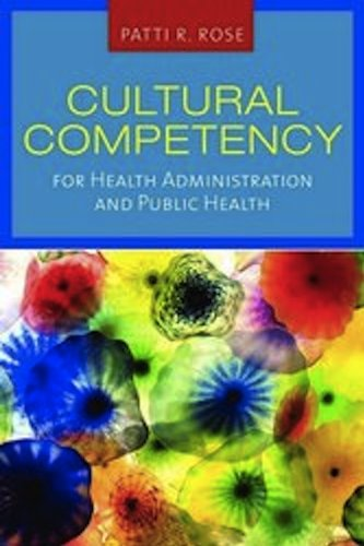 Cultural Competency for Health Administration and Public Health   2011 (Revised) edition cover