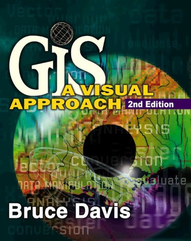 GIS A Visual Approach 2nd 2001 (Revised) edition cover
