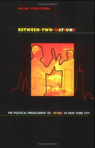 Between Two Nations The Political Predicament of Latinos in New York City  1998 edition cover