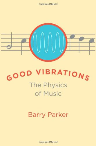 Good Vibrations The Physics of Music  2009 edition cover