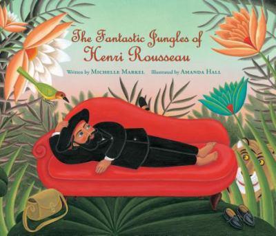 Fantastic Jungles of Henri Rousseau   2012 edition cover