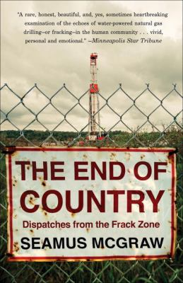 End of Country Dispatches from the Frack Zone N/A edition cover