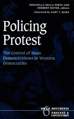 Policing Protest The Control of Mass Demonstrations in Western Democracies  1998 edition cover
