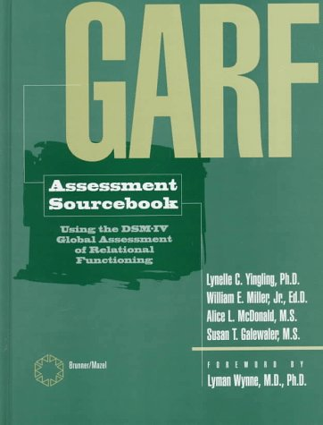Garf Assessment Sourcebook Using the DSM-IV Global Assessment of Relational Functioning  1998 edition cover