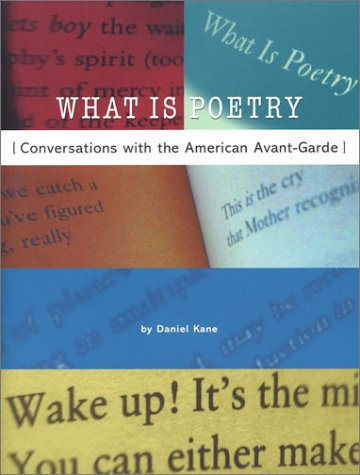 What Is Poetry? : Conversations with the American Avant-Garde 1st 2003 edition cover