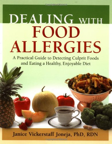 Dealing with Food Allergies A Practical Guide to Detecting Culprit Foods and Eating a Healthy, Enjoyable Diet  2003 edition cover