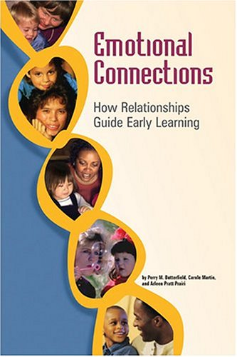 Emotional Connections How Relationships Guide Early Learning  2003 edition cover