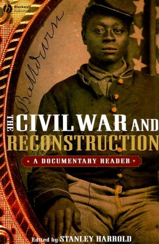 Civil War and Reconstruction A Documentary Reader  2007 edition cover
