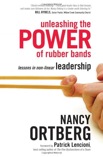 Unleashing the Power of Rubber Bands Lessons in Non-Linear Leadership  2008 edition cover