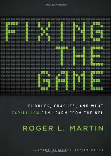 Fixing the Game Bubbles, Crashes, and What Capitalism Can Learn from the NFL  2011 edition cover