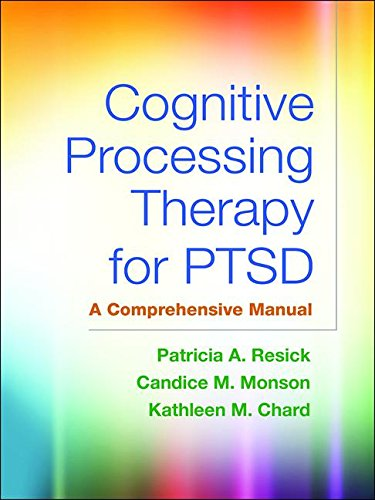 Cognitive Processing Therapy for Ptsd: A Comprehensive Manual  2016 9781462528646 Front Cover